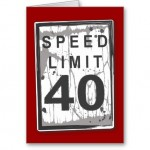 funny_40th_birthday_speed_limit_card-rc69ea849201d4e9180f6b16a30557f7d_xvuat_8byvr_512